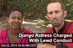 Django Actress Charged With Lewd Conduct