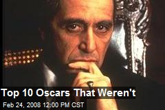 Top 10 Oscars That Weren't