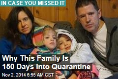 Why This Family Is 150 Days Into Quarantine