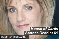 House of Cards Actress Dead at 61