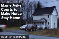 Maine Asks Courts to Make Nurse Stay Home