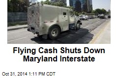 Flying Cash Shuts Down Maryland Interstate