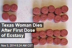 Texas Woman Dies After First Dose of Ecstasy