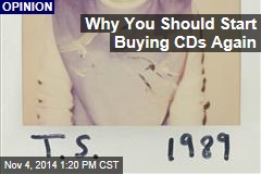 Why You Should Start Buying CDs Again