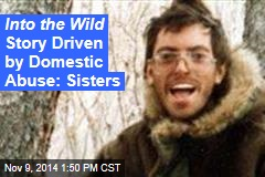 Into the Wild Story Driven by Domestic Abuse: Sisters