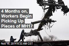 4 Months on, Workers Begin Picking Up Pieces of MH17
