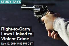 Right-to-Carry Laws Linked to Violent Crime