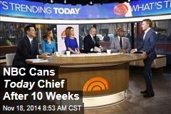 NBC Cans Today Chief After 10 Weeks