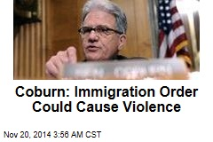 Coburn: Immigration Order Could Cause Violence