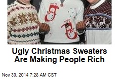 Ugly Christmas Sweaters Are Making People Rich