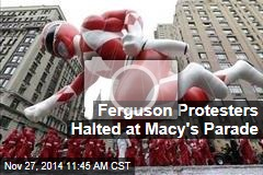 Ferguson Protesters Halted at Macy's Parade