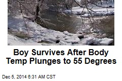 Boy Survives After Body Temp Plunges to 55 Degrees