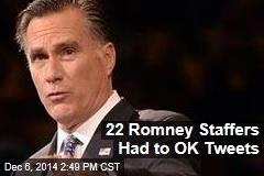 22 Romney Staffers Had to OK Tweets