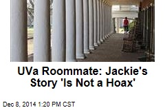UVa. Roommate: Jackie's Story 'Is Not a Hoax'