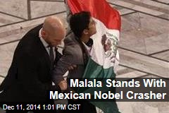 Malala Stands With Mexican Nobel Crasher