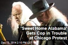 'Sweet Home Alabama' Gets Cop in Trouble at Chicago Protest