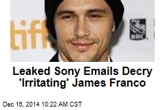 Leaked Sony Emails Decry 'Irritating' James Franco