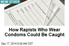 How Rapists Who Wear Condoms Could Be Caught