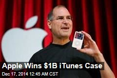Apple Wins $1B iTunes Case