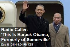 Radio Caller: 'This Is Barack Obama, Formerly of Somerville'