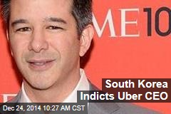 South Korea Indicts Uber CEO