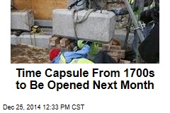 Time Capsule From 1700s to Be Opened Next Month