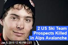 2 US Ski Team Prospects Killed in Alps Avalanche