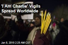 'I Am Charlie' Vigils Spread Worldwide