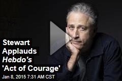 Stewart Applauds Hebdo's 'Act of Courage'