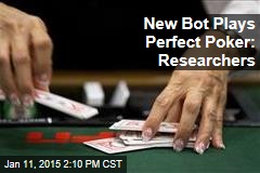 New Bot Plays Perfect Poker: Researchers