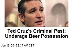 Ted Cruz's Criminal Past: Underage Beer Possession