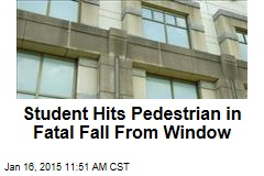 Student Hits Pedestrian in Fatal Fall From Window