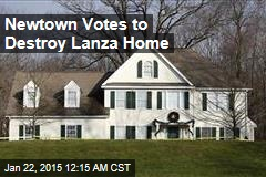 Newtown Votes to Destroy Lanza Home