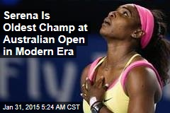 Serena Is Oldest Champ at Australian Open in Modern Era