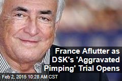 France Aflutter as DSK's 'Aggravated Pimping' Trial Opens