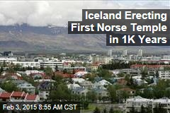 Iceland Erecting First Norse Temple in 1K Years