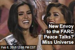New Envoy to the FARC Peace Talks? Miss Universe