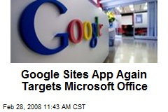 Google Sites App Again Targets Microsoft Office