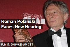 Roman Polanski Faces New Hearing