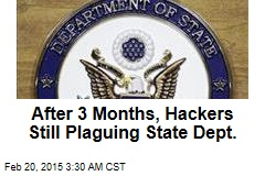 After 3 Months, Hackers Still in State Dept.