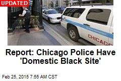 Report: Chicago Police Has 'Black Site' for Interrogations