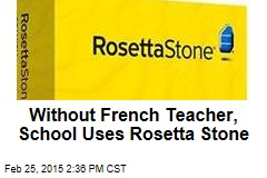 Without French Teacher, School Uses Rosetta Stone