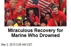 Miraculous Recovery for Marine Who Drowned