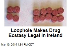 Loophole Makes Drug Ecstasy Legal in Ireland