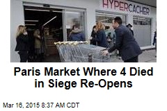 Paris Market Where 4 Died in Siege Re-Opens