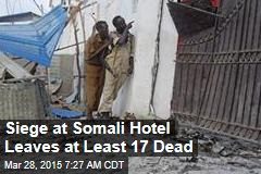 Siege at Somali Hotel Leaves at Least 17 Dead
