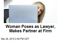 Woman Poses as Lawyer, Makes Partner at Firm