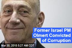 Former Israel PM Olmert Convicted of Corruption