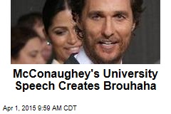 McConaughey's University Speech Creates Brouhaha