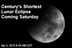 Century's Shortest Lunar Eclipse Coming Saturday